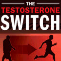 The Testosterone Switch Report
