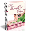 The Beauty Of Food System PLUS FREE upcoming webinar! ($69 value)